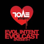 Evol Intent — Evolcast 011 — hosted by Gigantor