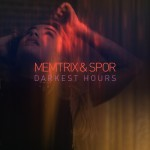Memtrix & Spor — Darkest Hours