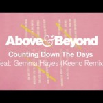 Above & Beyond — Counting Down The Days (Keeno Remix)