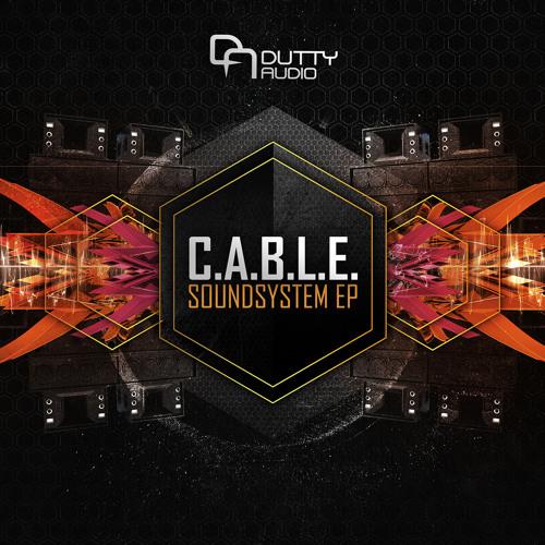 C.A.B.L.E. - Soundsystem EP