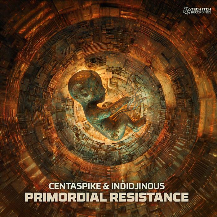 Centaspike & Indidjinous - Primordial Resistance