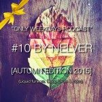 Nelver — Only Weekdays Podcast #10 (Autumn Edition 2015)