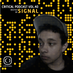 Signal — Critical Podcast Vol.40
