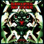 Ed Rush & Optical – No Cure