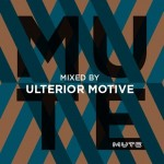 Ulterior Motive — Mute Promo Mix — October 2015