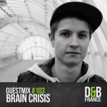 Brain Crisis — D&B France Guest Mix #103