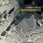 Brain Crisis — Defender EP