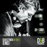 Enei — D&B France Guest Mix #101