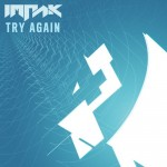 Impak — Try Again / Time Stopper Remix