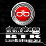 BTK – Exclusive Mix For Drumnbass.com.br