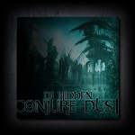 [Free] DJ Hidden – Conjure Dust