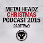 Metalheadz Christmas Podcast Part 2