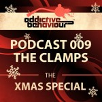 The Clamps — Addictive Behaviour Podcast 009 (Xmas Special)