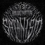 Hallucinator — Satanism EP