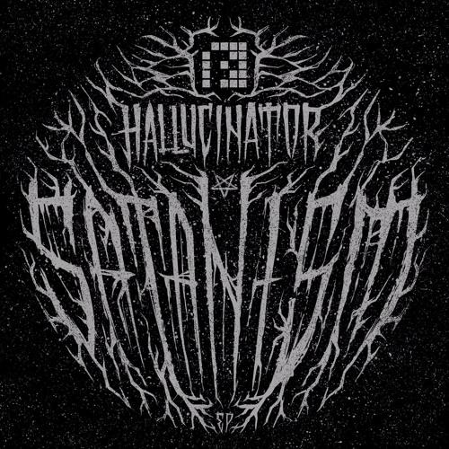 Hallucinator - Satanism EP