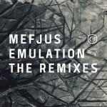 Mefjus — Emulation — The Remixes