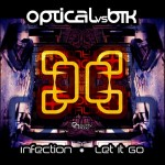 Optical & BTK — Infection / Let It Go