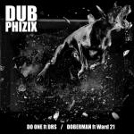 Dub Phizix — Do One / Doberman