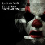 Black Sun Empire & State of Mind — The Violent Five