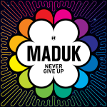Maduk — Never Give Up