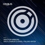 Need For Mirrors — Walk (Charlie's Song) / Falling Water