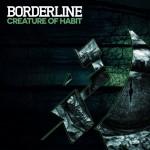 Borderline — Creature Of Habit / Eurotrash Remix