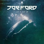 Joe Ford — Let It Out EP