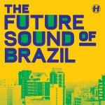 The Future Sound Of Brazil