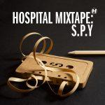 Hospital Mixtape: S.P.Y