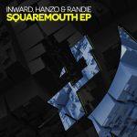 Inward, Hanzo & Randie — Squaremouth EP