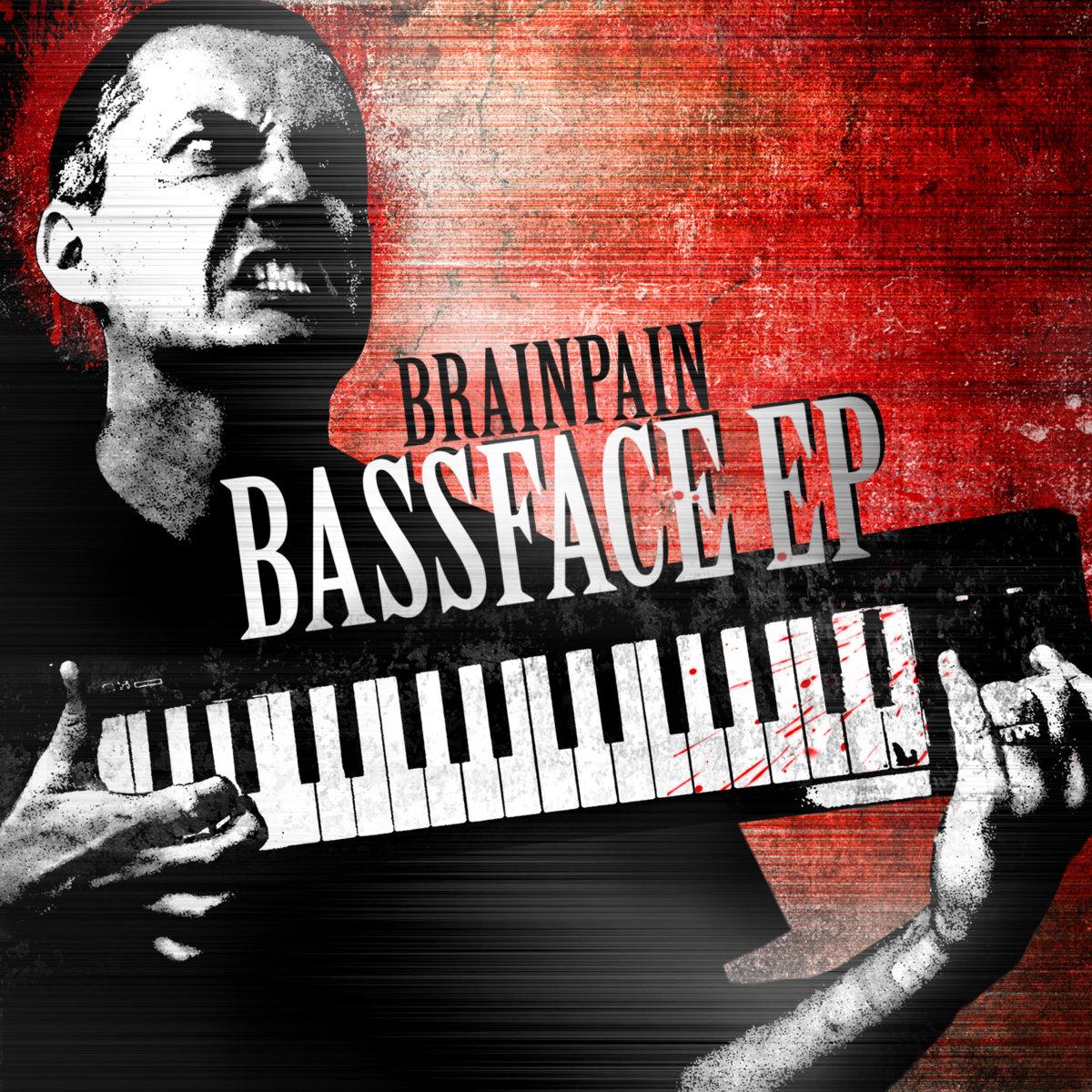 Brainpain - Bassface EP