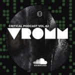 Vromm — Critical Podcast Vol.42