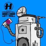 Hospital Records present Hospital Goes To Let It Roll