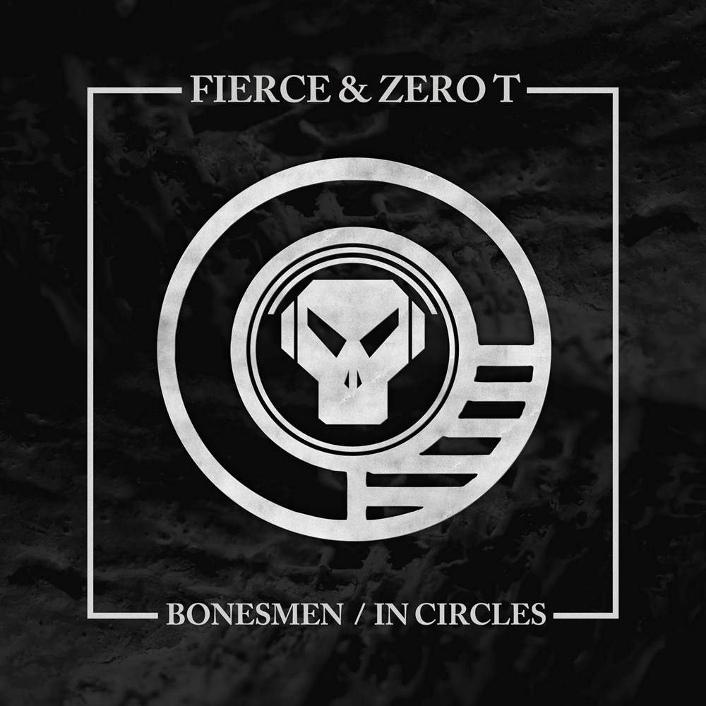 Fierce & Zero T - Bonesmen  In Circles