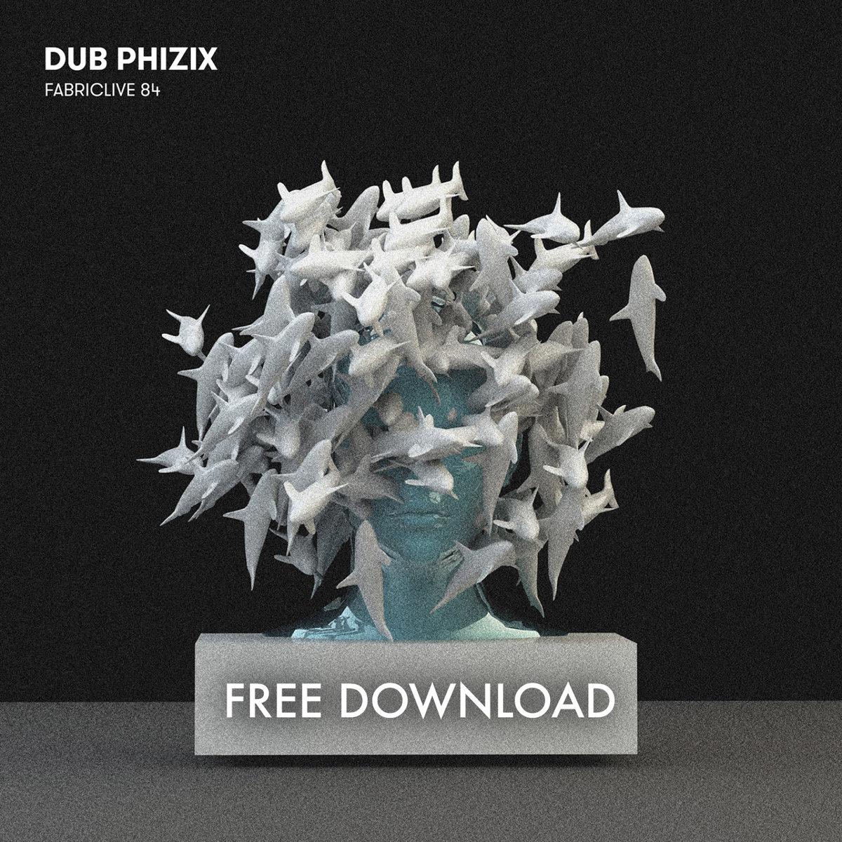 [Free] Dub Phizix - Fabriclive 84 Free Tunes