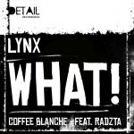 Lynx — WHAT! / Coffee Blanche