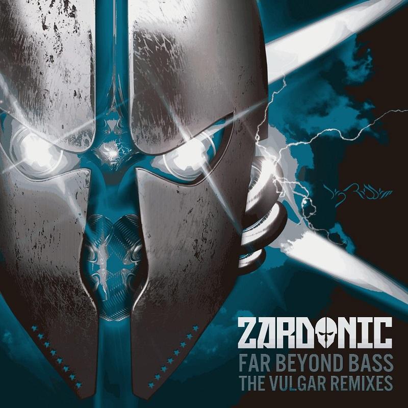 Zardonic - Far Beyond Bass (The Vulgar Remixes)