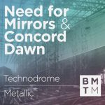 Need For Mirrors & Concord Dawn — Technodrome / Metallic