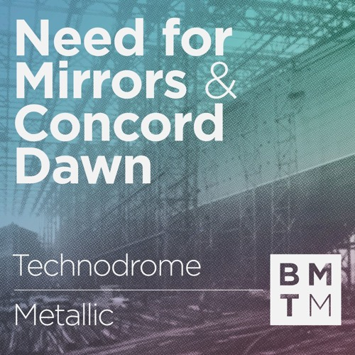 Need For Mirrors & Concord Dawn - Technodrome Metallic
