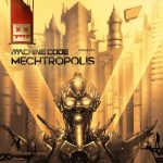 MachineCode — Mechtropolis LP