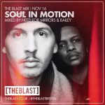 Bailey & Need For Mirrors - Soul In Motion Blast Mix - November 2016