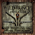 Brainpain — The Wild Bunch Compilation