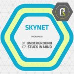 Skynet — Underground / Stuck in Mind