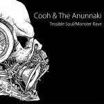 Cooh & The Anunnaki - Trouble Soul / Monster Rave
