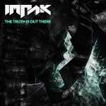 Impak — The Truth Is Out There EP