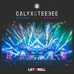 Calyx & Teebee — Let It Roll EP